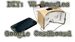 DIY: Make Your Own (Oculus Rift) VR Goggles (With Google Cardboard)
