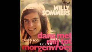 1974 WILLY SOMMERS dans met mij tot morgenvroeg