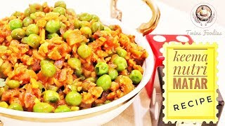 Keema Nutri Matar Recipe // How To Make Best Vegetable Nutri Matar Recipe // BY PREETI SEHDEV