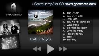 G-Powered - I belong to you (Trust Album 2010 Official Full length)
