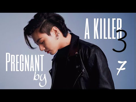 [FF/Jungkook] Pregnant by a killer S3 CH07