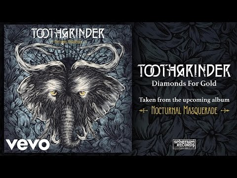 Toothgrinder - Diamonds For Gold