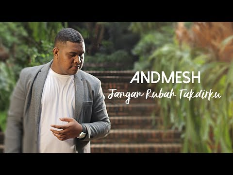 Andmesh Kamaleng - Jangan Rubah Takdirku (Official Music Video)