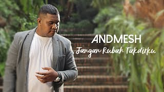 Download Andmesh Kamaleng - Jangan Rubah Takdirku (Official Music Video) Mp3