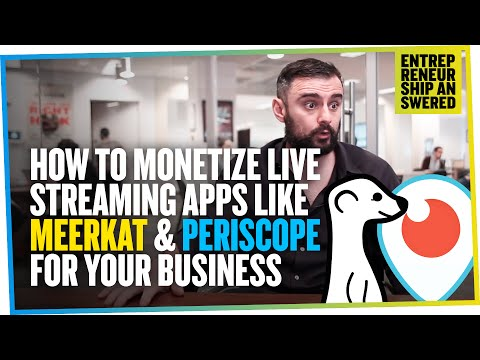 How to Monetize Live Streaming Apps Like Meerkat & Periscope For Your Business