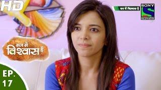 Mann Mein Vishwaas Hai - मन में विश्वास है - Episode 17 - 4th April, 2016