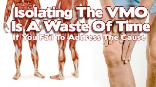 Why Strengthening The VMO In Isolation A Waste Of Time