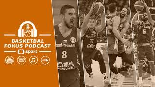 Basketbal fokus podcast: Mají Češi sílu projít i do semifinále a bude Satoranský v All Star týmu?