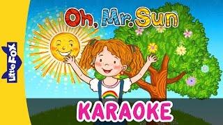 Oh, Mr. Sun   Sing-Alongs   Karaoke Version   Full HD   By Little Fox