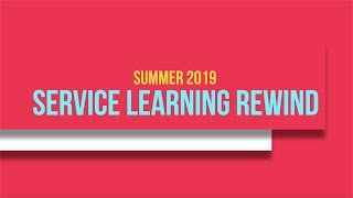 Summer 2019 Service Learning Rewind