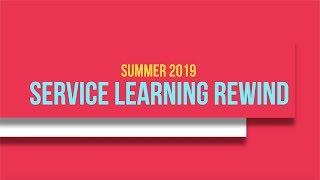 Summer 2019 Service Learning Rewind