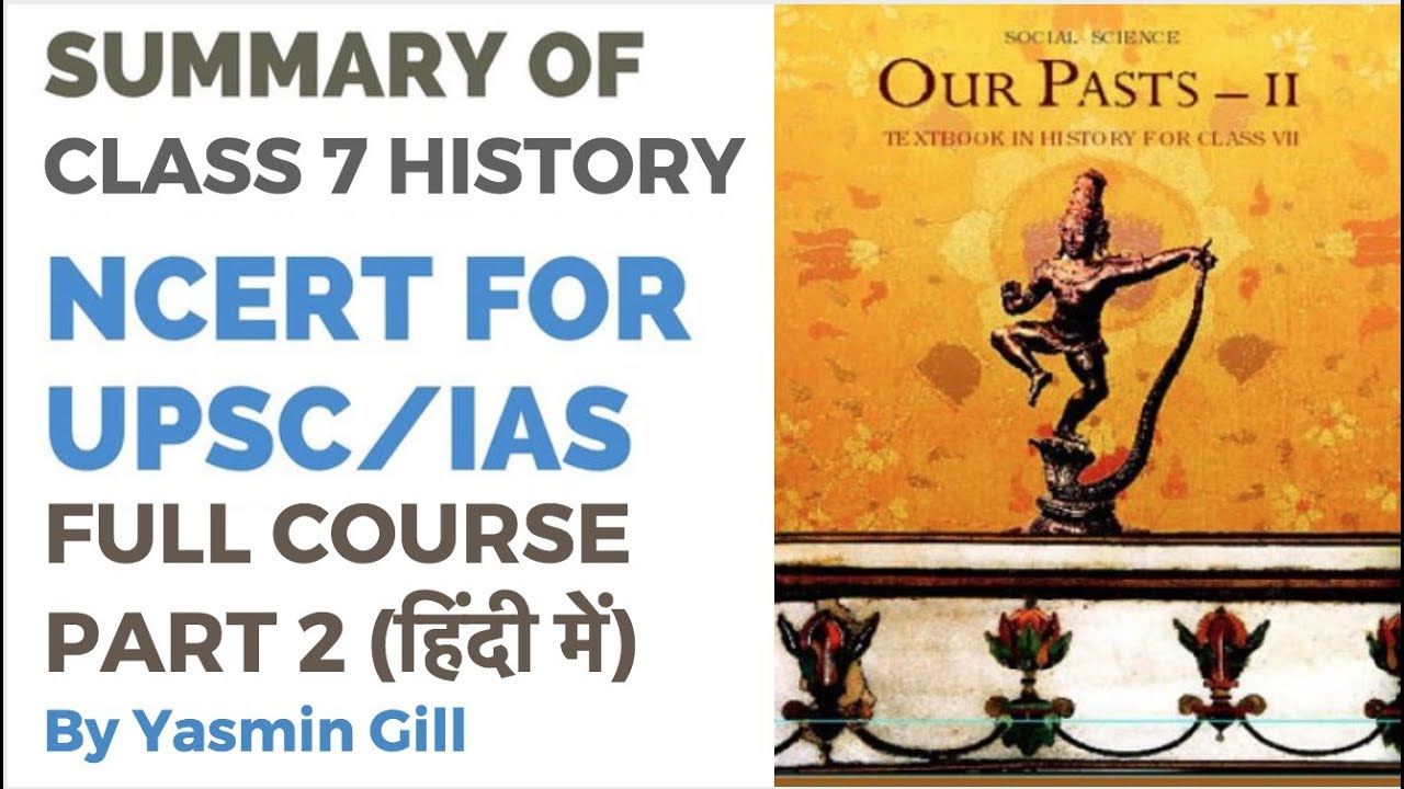 NCERT Class 7 History - Our Pasts - Summary for UPSC/IAS Preparation (हिंदी  में) Part 2