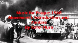 Music for Prague 1968 Movement I: Introduction and Fanfare By Karel Husa