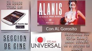ALANIS 2017 - entrevistas con SOFIA GALA y ANAHI BERNERI - peilcula argentina