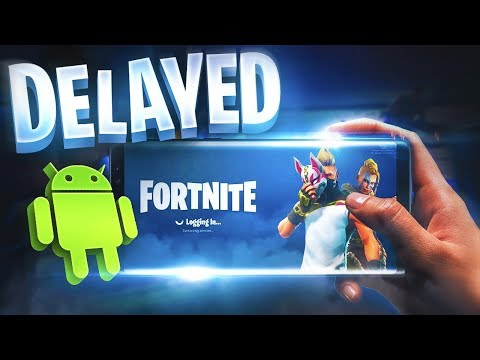 Fortnite Mobile Android DELAYED BY EPIC GAMES!