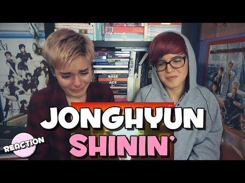 JONGHYUN (종현) - SHININ' (빛이 나) ★ MV REACTION