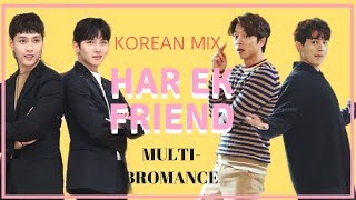 HAR EK FRIEND | KOREAN MIX | Multi-friendship | Funny Bromance Edit |