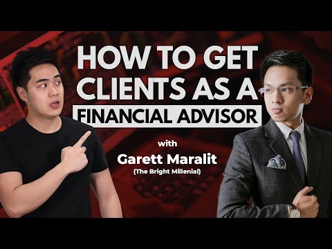 How To Get Clients As A Financial Advisor - Garett Maralit (The Bright Millenial)