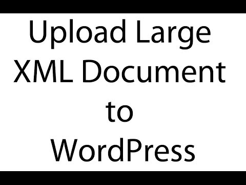 How to Split and upload Large XML Files in WordPress - YouTube