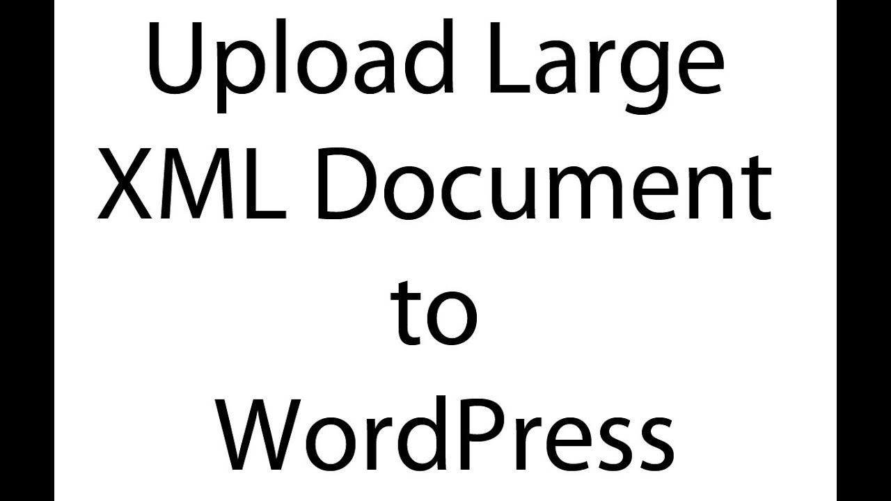 How to Split and upload Large XML Files in WordPress