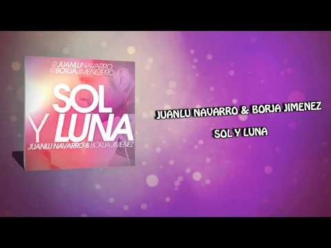 Juanlu Navarro & Borja Jimenez - Sol Y Luna [@JuanluNavarro @borjajimenezpro]
