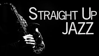 Straight Up Jazz Music • 2 Hours Jazz Standards • Jazz Saxophone Instrumental Music