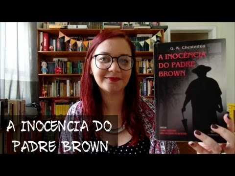 Resenha: A Inocência do Padre Brown, de G K  Chesterton