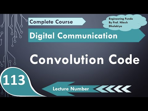 L-98 Convolutional Codes Basics, Designing & Parameters In Digital Communication By Engineering Fund