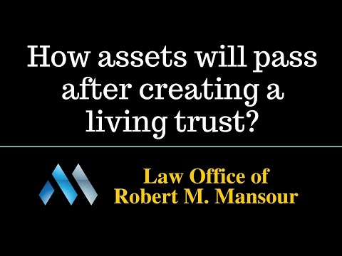 Valencia Living Trusts Attorney Regarding How Your Estate Will Pass