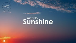 Bill Withers - Ain't No Sunshine (Lyrics)