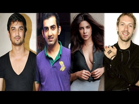 Sushant Responds To Gautam Gambhir's Criticism | Priyanka To Team Up With Coldplay's Chris Martin