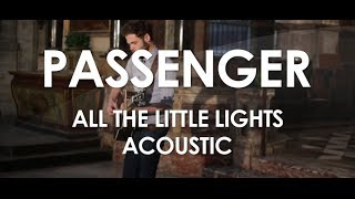 Passenger - All The Little Lights - Acoustic [ Live in Paris ]