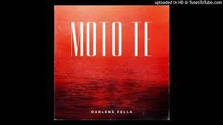Darlene Fella - Moto Te