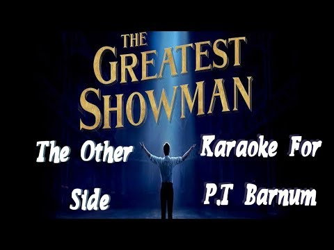 The Other Side | The Greatest Showman | KARAOKE For P.T Barnum (Lyrics in Description)