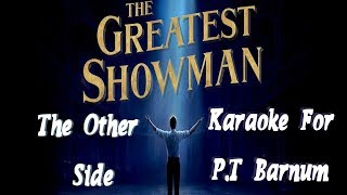 The Other Side | The Greatest Showman | KARAOKE For P.T Barnum (Lyrics in Description)