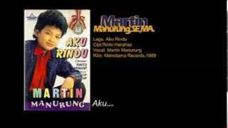 Aku Rindu - Martin Manurung - Pop Indonesia, 1989. Cipt. Rinto Harahap.