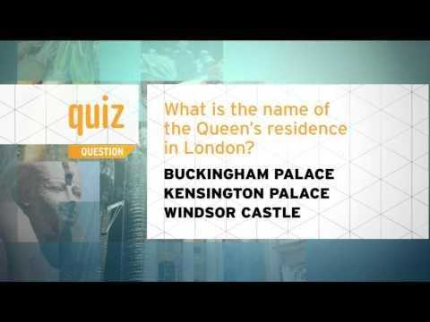 Quiz - What is the name of the Queen's residence in London?