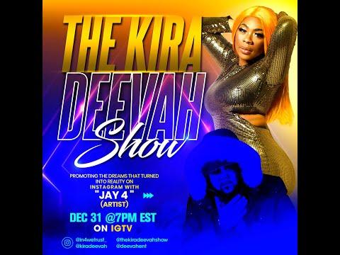 The Kira Deevah Show |  Jay 4