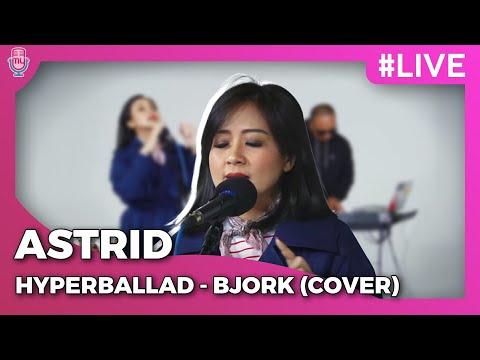 Cover Lagu AstriD | HYPERBALLAD - Bjork (Cover) #LIVE HITSLAGU