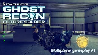 Ghost Recon: Future Soldier - Multiplayer gameplay #1