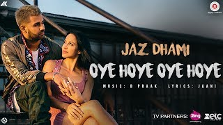 Oye Hoye Oye Hoye (Video Song) – Jaz Dhami
