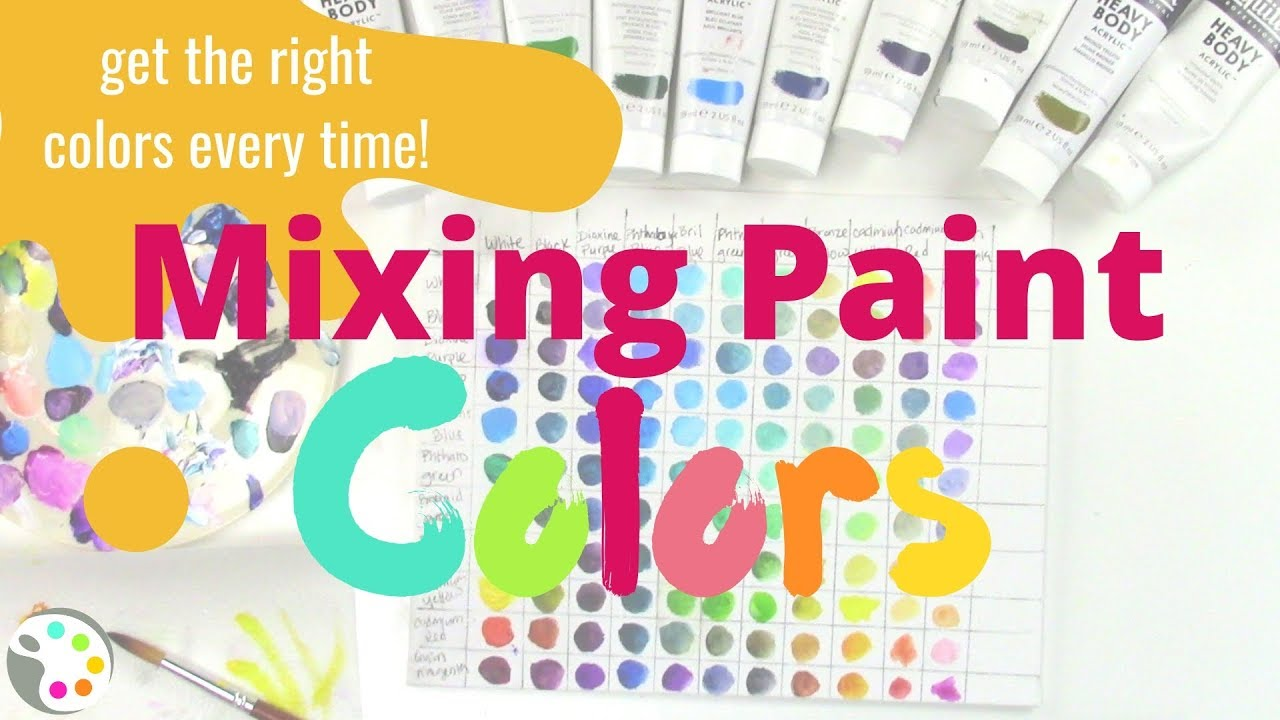 How To Mix Paint Colors Get The Correct Color Every Time Youtube