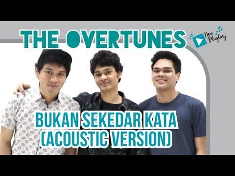 The Overtunes - Bukan Sekedar Kata Acoustic (Susah Sinyal Soundtrack)