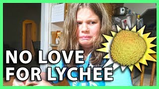 NO LOVE FOR LYCHEE (7/17/18 - 7/18/18)