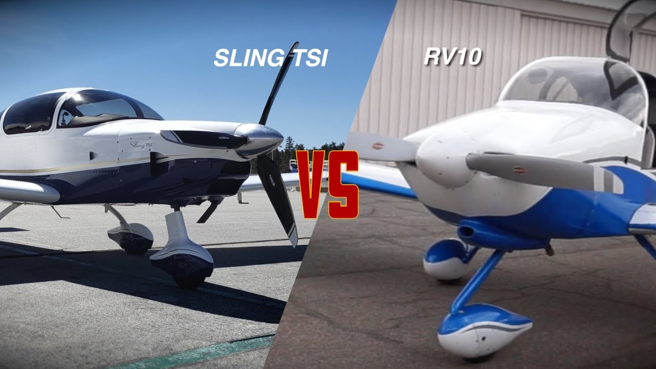 Sling Tsi Vs  Vans RV-10 Airplane  Which Is A Better 4 Seater?