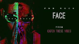PnB Rock - Face [ Audio]