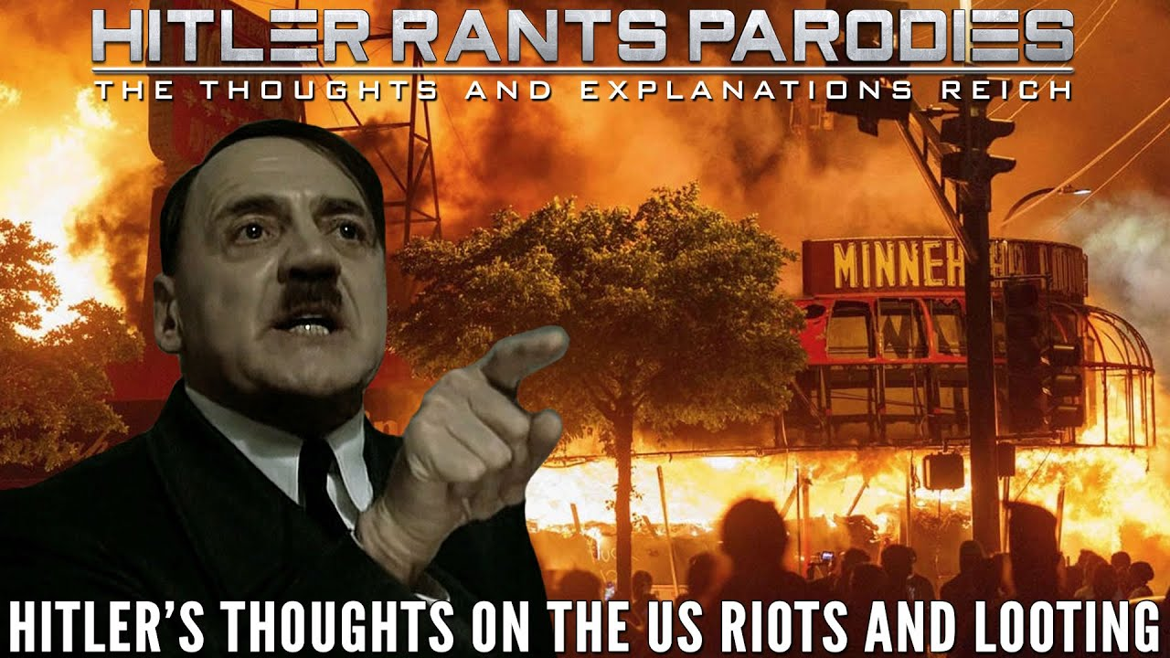 Hitler's thoughts on the US riots and looting