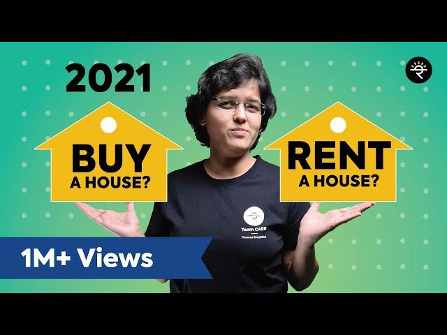 BUY or RENT a House in 2021   CA Rachana Ranade