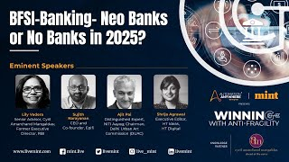 Mint Winning with Anti Fragility,  BFSI- Banking – Neo Banks or No Banks in 2025?