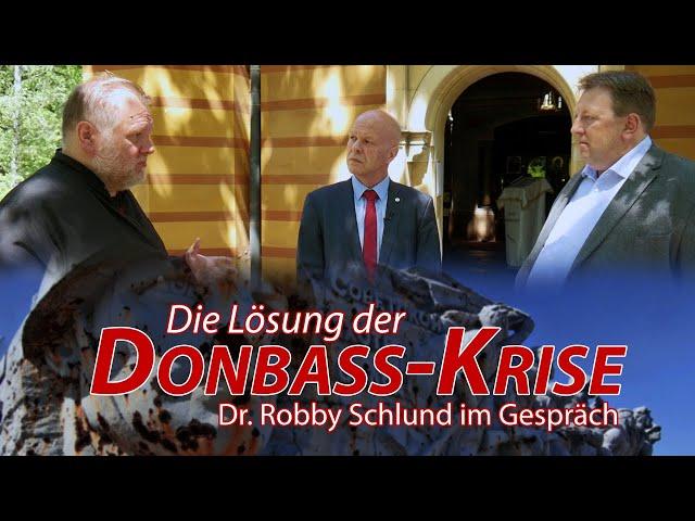 Lösung für den Donbass - Dr. Robby Schlund im Gespräch